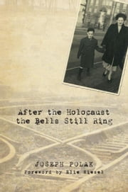 After the Holocaust the Bells Still Ring ebook by Polak, Joseph
