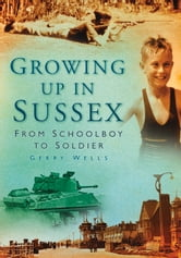 Growing Up in Sussex ebook by Gerald Wells