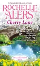 Cherry Lane ebook by Rochelle Alers