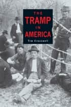 The Tramp in America ebook by Tim Cresswell