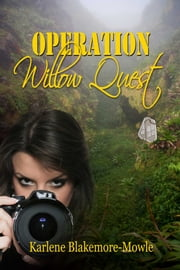 Operation Willow Quest ebook by Karlene Blakemore-Mowle