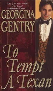 To Tempt A Texan ebook by Georgina Gentry