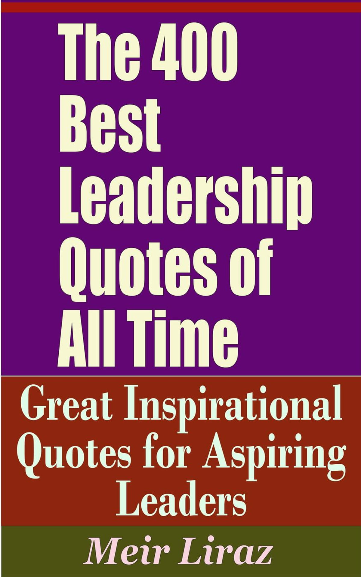 The Best Quotes Of All Time The 400 Best Leadership Quotes Of All Time Great Inspirational