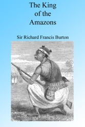 The King of the Amazons ebook by Richard Francis Burton