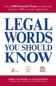 Legal Words You Should Know: Over 1,000 Essential Terms to Understand Contracts, Wills, and the Legal System ebook by Corey Sandler,Janice Keefe