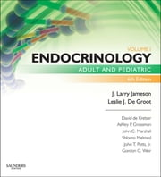 Endocrinology - Adult and Pediatric ebook by J. Larry Jameson,Leslie J. De Groot