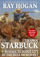 Shawn Starbuck Double Western 5: Passage to Dodge City / The Hell Merchant ebook by