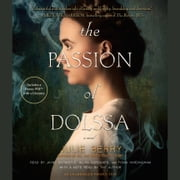The Passion of Dolssa audiobook by Julie Berry