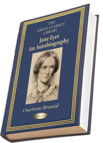 Jane Eyre - An Autobiography (ILLUSTRATED) ebook by Charlotte Brontë