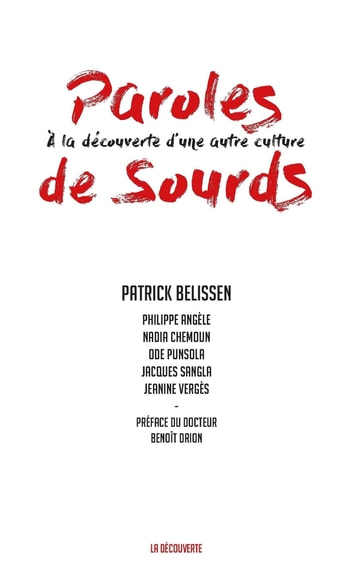 Paroles de Sourds - À la découverte d'une autre culture eBook by Patrick BELISSEN,Dr Benoît DRION