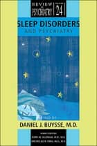 Sleep Disorders and Psychiatry ebook by Daniel J. Buysse,John M. Oldham,Michelle B. Riba