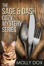 The Sage and Dash Cozy Mystery Series - A Sage and Dash Cozy Mystery ebook by Molly Dox