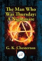 The Man Who Was Thursday - A Nightmare ebook by