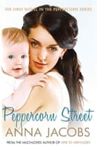 Peppercorn Street - Strangers become friends in this heartwarming novel by the much-loved Anna Jacobs ebook by Anna Jacobs