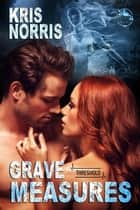 Grave Measures - Threshold, #1 ebook by Kris Norris