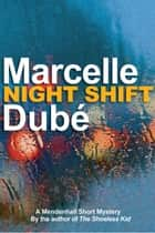 Night Shift ebook by Marcelle Dubé