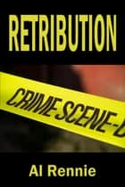 Retribution ebook by Al Rennie