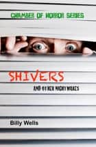 Shivers And Other Nightmares ebook by Billy Wells