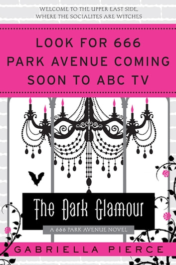 The Dark Glamour - A 666 Park Avenue Novel ebook by Gabriella Pierce