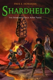 Shardheld ebook by Paul E. Horsman