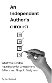 An Independent Author's Checklist - What You Need to Have Ready for Ghostwriters, Editors, and Graphic Designers ebook by Kim Staflund