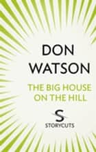 The Big House on the Hill (Storycuts) ebook by Don Watson