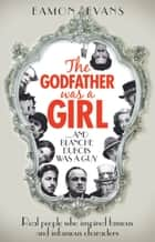 The Godfather was a Girl ebook by Eamon Evans