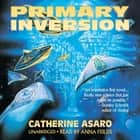 Primary Inversion audiobook by Catherine Asaro