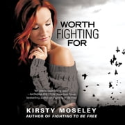 Worth Fighting For audiobook by Kristy Moseley