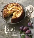 Dolci - Italy's Sweets ebook by Francine Segan, Ellen Silverman