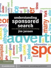 Understanding Sponsored Search - Core Elements of Keyword Advertising ebook by Professor Jim Jansen