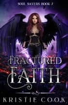 Fractured Faith ebook by Kristie Cook