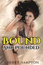 Bound and Pounded ebook by