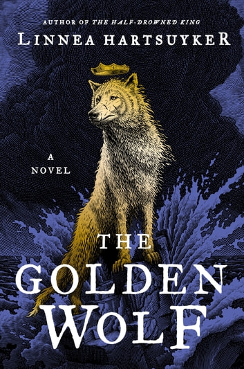 The Golden Wolf - A Novel ebook by Linnea Hartsuyker