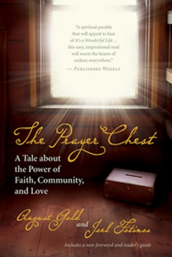 The Prayer Chest - A Tale about the Power of Faith, Community, and Love ebook by August Gold,Joel Fotinos