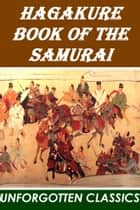 Hagakure: Book of the Samurai ebook by Yamamoto Tsunetomo