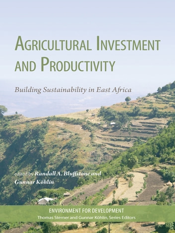 Agricultural Investment and Productivity - Building Sustainability in East Africa ebook by