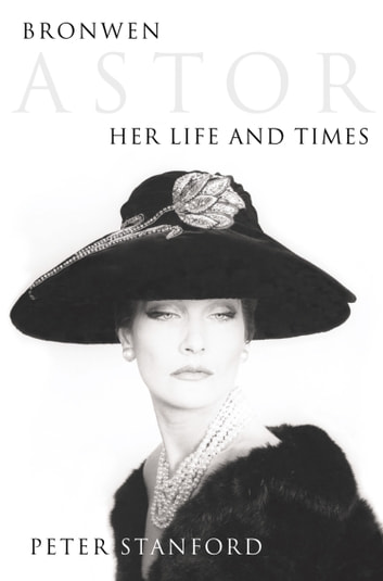Bronwen Astor Her Life And Times Text Only Ebook By Peter