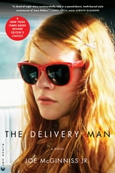 The Delivery Man - A Novel ebook by Joe McGinniss, Jr. Jr.
