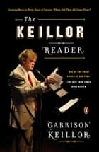 The Keillor Reader ebook by Garrison Keillor