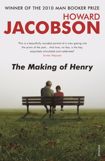 The Making Of Henry ebook by Howard Jacobson