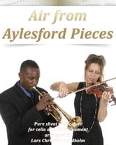 Air from Aylesford Pieces Pure sheet music duet for cello and Bb instrument arranged by Lars Christian Lundholm ebook by Pure Sheet Music