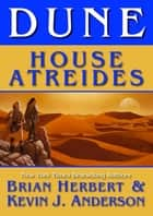 Dune: House Atreides ebook by Brian Herbert, Kevin J. Anderson