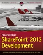 Professional SharePoint 2013 Development ebook by Reza Alirezaei, Brendon Schwartz, Matt Ranlett,...