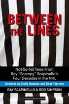 Between The Lines ebook by Ray Scapinello,Rob Simpson