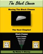 The Black Cheese ebook by Walter V Murray