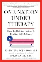 One Nation Under Therapy ebook by Christina Hoff Sommers,Dr. Sally Satel, M.D.