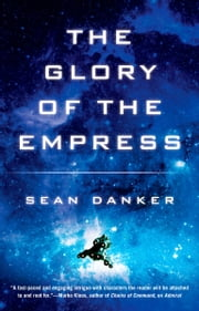 The Glory of the Empress ebook by Sean Danker