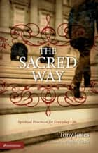 The Sacred Way ebook by Tony Jones