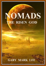 Nomads The Risen God ebook by Gary Mark Lee